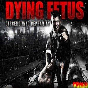dyingfetus_descendintodepravity